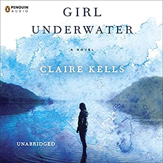 Girl Underwater                   By:                                                                                                                                 Claire Kells                               Narrated by:                                                                                                                                 Julia Whelan                      Length: 8 hrs and 38 mins     318 ratings     Overall 4.5