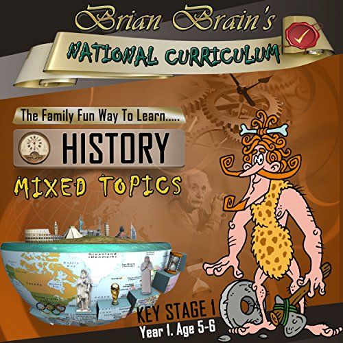 Brian Brain's National Curriculum KS1 Y1 History Mixed Topics audiobook cover art