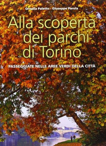 Alla scoperta dei parchi di Torino. Passeggiate nelle aree verdi della città