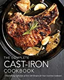 The Complete Cast-Iron Cookbook: A Tantalizing Collection of Over 240 Recipes for Your Cast-Iron Cookware