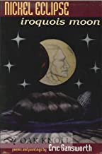 Nickel Eclipse Iroquois Moon Poems and Paintings