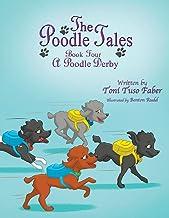 The Poodle Tales: Book Four: A Poodle Derby
