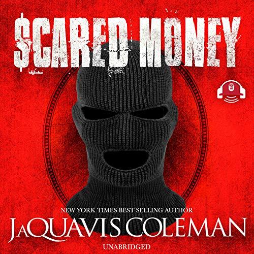 Scared Money, Part 1 Audiobook By JaQuavis Coleman cover art