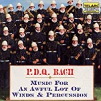 P.D.Q. Bach: Music for an Awful Lot of Winds & Percussion (1992-09-29)
