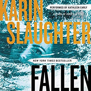 Fallen: A Novel     Will Trent Series, Book 5              Written by:                                                                                                                                 Karin Slaughter                               Narrated by:                                                                                                                                 Kathleen Early                      Length: 13 hrs and 47 mins     10 ratings     Overall 4.6