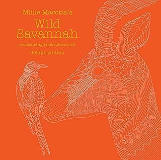 Millie Marotta's Wild Savannah Deluxe Edition: a colouring book adventure