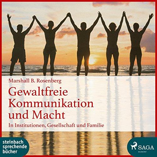 Gewaltfreie Kommunikation und Macht audiobook cover art