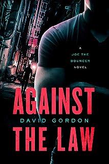 Against the Law: A Joe the Bouncer Novel