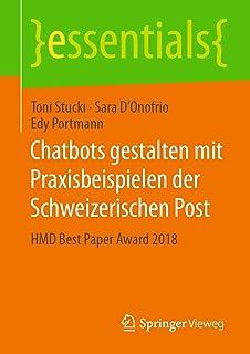 Chatbots Gestalten Mit Praxisbeispielen Der Schweizerischen Post: Hmd Best Paper Award 2018