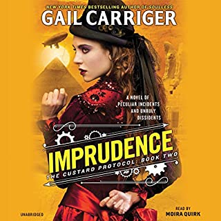 Imprudence                   Written by:                                                                                                                                 Gail Carriger                               Narrated by:                                                                                                                                 Moira Quirk                      Length: 12 hrs and 7 mins     5 ratings     Overall 4.6