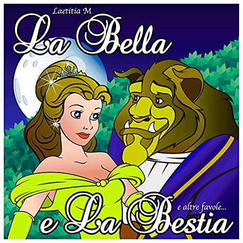 La Bella & La Bestia E Altre Favole...