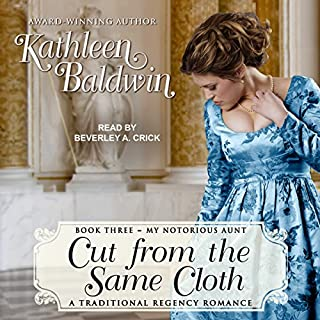 Cut from the Same Cloth     My Notorious Aunt, Book 3              By:                                                                                                                                 Kathleen Baldwin                               Narrated by:                                                                                                                                 Beverley A. Crick                      Length: 6 hrs and 20 mins     16 ratings     Overall 4.4