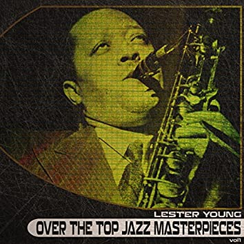 Over The Top Jazz Masterpieces, Vol. 1 (Remastered)