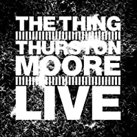 Live: Thing With Thurston Moore by THING WITH THURSTON MOORE