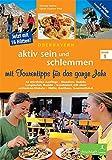 aktiv sein und schlemmen mit Tourentipps für das ganze Jahr: Band 1 Oberbayern - Michael Reimer