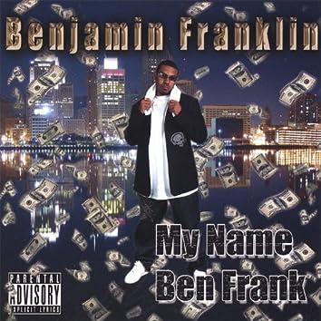 My Name Ben Frank