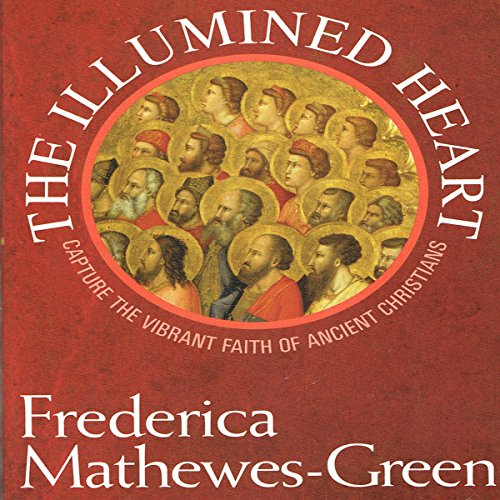 The Illumined Heart: Capture the Vibrant Faith of the Ancient Christians                   By:                                                                                                                                 Frederica Mathewes-Green                               Narrated by:                                                                                                                                 Frederica Mathewes-Green                      Length: 2 hrs and 1 min     28 ratings     Overall 4.5