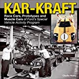 Kar-Kraft: Race Cars, Prototypes and Muscle Cars of Ford's Special...
