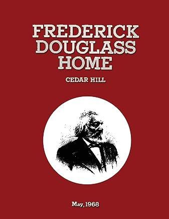 Frederick Douglass Home Cedar Hill: Historic Grounds Report Historical Data Section