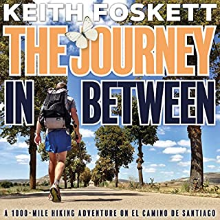 The Journey in Between: A Thru-Hiking Adventure on El Camino de Santiago cover art