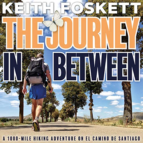 The Journey in Between: A Thru-Hiking Adventure on El Camino de Santiago audiobook cover art