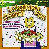 Le Tagliatelle Di Nonna Pina (Il Cuoco Pasticcione)