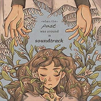 When the Past Was Around (Original Soundtrack)