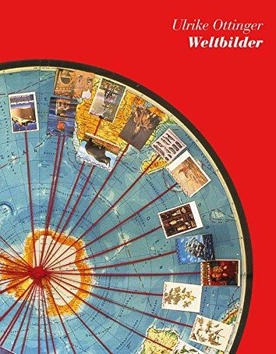 Ulriche Ottinger - Weltbilder