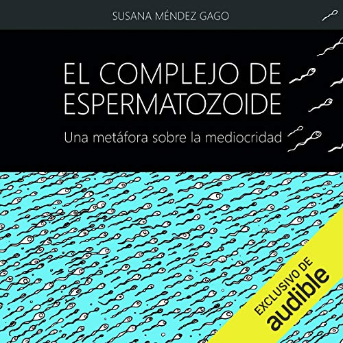 El complejo de espermatozoide [The Sperm Complex] audiobook cover art