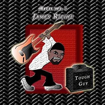 Metal Vol. 5: James Richie-Tough Guy