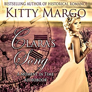 Clara's Song     A Moment in Time Novel, Book 1              By:                                                                                                                                 Kitty Margo                               Narrated by:                                                                                                                                 Nicole Colburn                      Length: 8 hrs and 10 mins     21 ratings     Overall 4.0