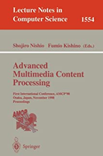 Advanced Multimedia Content Processing: First International Conference, AMCP'98, Osaka, Japan, November 9-11, 1998, Procee...