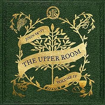 John 14-17: The Upper Room (Vol. IV)