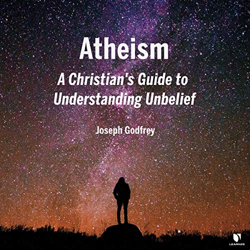 Atheism: A Christian's Guide to Understanding Unbelief copertina