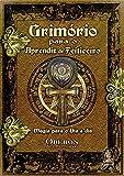 Grimório para o aprendiz de feiticeiro: Magia Para o dia a dia: Volume 1