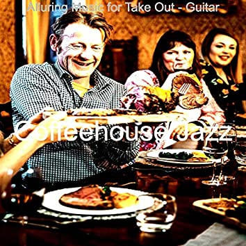 Alluring Music for Take Out - Guitar