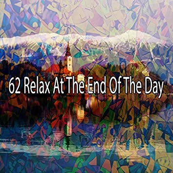 62 Relax at the End of the Day