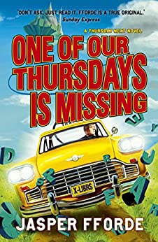 One of our Thursdays is Missing: Thursday Next Book 6 by [Jasper Fforde]