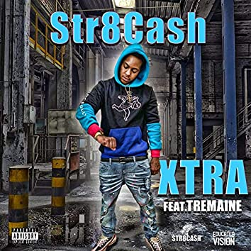 Xtra (feat. Tremaine)