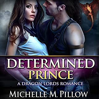 Determined Prince     Captured by a Dragon-Shifter, Book 1              By:                                                                                                                                 Michelle M. Pillow                               Narrated by:                                                                                                                                 David Brenin                      Length: 2 hrs and 51 mins     4 ratings     Overall 4.8