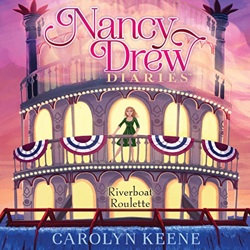 Riverboat Roulette: Nancy Drew Diaries, Book 14