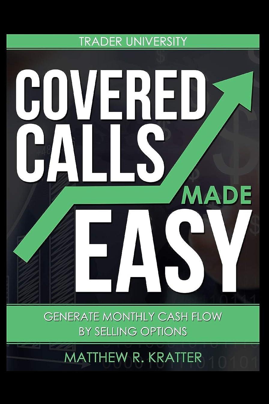 著作権舞い上がる寮Covered Calls Made Easy: Generate Monthly Cash Flow by Selling Options
