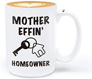 Housewarming Gifts New Homeowner Gifts- Mother Effin Home owner Coffee Mug-Novelty Gift Idea Cup For Women, Men Funny First Home Owner Gift -15Oz