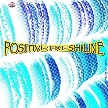 Positive Fresh Line