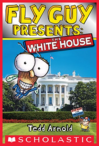 Download Fly Guy Presents: The White House (Scholastic Reader, Level 2) (English Edition) B018EVB5FU