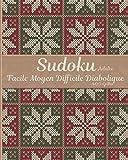 Sudoku Adulte Facile Moyen Difficile Diabolique 400 Grilles: Sudoku Facile Moyen Difficile Diabolique Puzzle Relaxant Niveau Débutant Intermédiaire ... Cadeau Femme Homme Collection Hiver Février