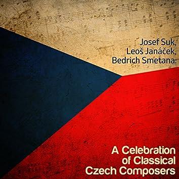 Josef Suk, Leoš Janáček, Bedrich Smetana: A Celebration of Classical Czech Composers