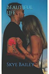 Beautiful Life: Beautiful Series Book 3 Paperback