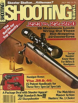 Shooting Times July 1982 Magazine .223 vs .22-250 28 MAXIMUM LOADS WRING OUT THESE HOT-STEPPING .22 CENTERFIRES