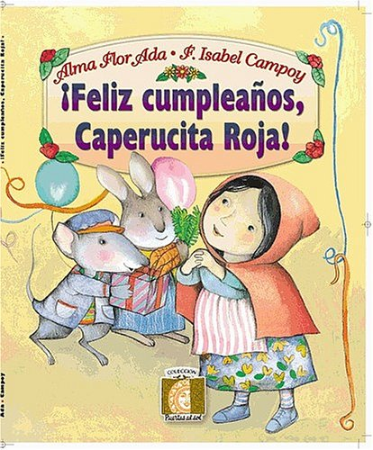 Feliz Cumpleanos, Caperucita Roja! (Happy Birthday, Little Red Riding Hood!) (Coleccion Puertas al Sol)